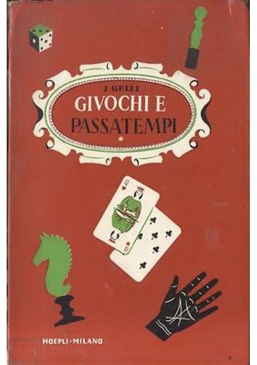 GIUOCHI E PASSATEMPI COME POSSO DIVERTIRMI E DIVERTIRE GLI ALTRI di Jacopo Gelli