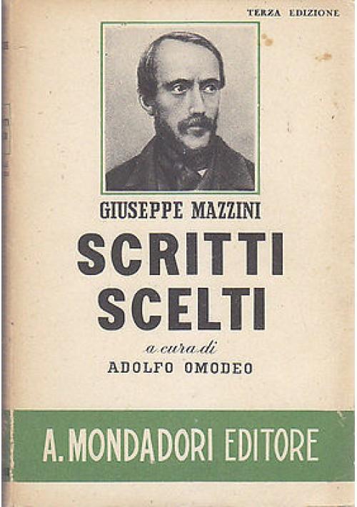 GIUSEPPE MAZZINI SCRITTI SCELTI  a cura di Adolfo Omodeo -  Mondadori 1943