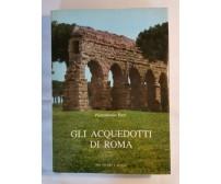 GLI ACQUEDOTTI DI ROMA E IL DE AQUAEDUCTU DI FRONTINO Pietrantonio Pace 1983