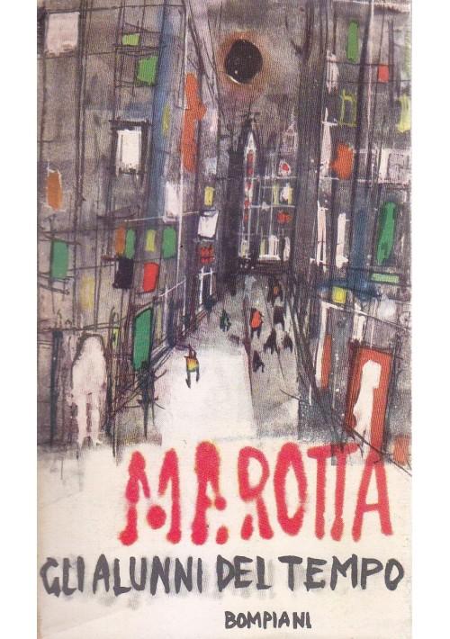 GLI ALUNNI DEL TEMPO di Giuseppe Marotta 1960  Bompiani III edizione