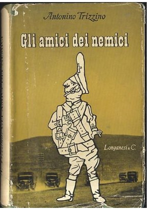 GLI AMICI DEI NEMICI di Antonino Trizzino, 1959 Longanesi III edizione