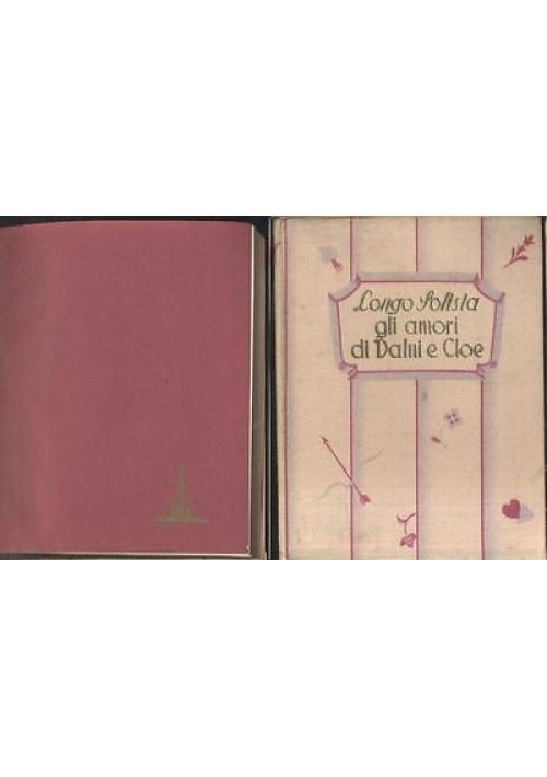GLI AMORI PASTORALI DI DAFNI E CLOE di Longo Sofista 1936 Rizzoli copertina seta