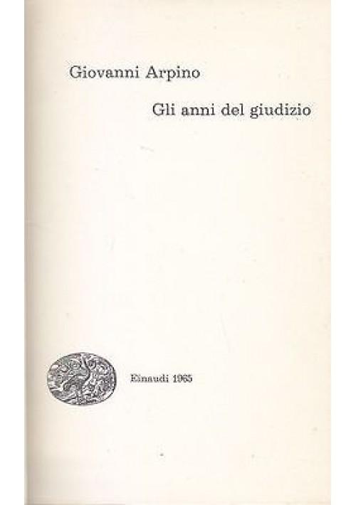 GLI ANNI DEL GIUDIZIO di Giovanni Arpino 1965 Einaudi coralli II edizione
