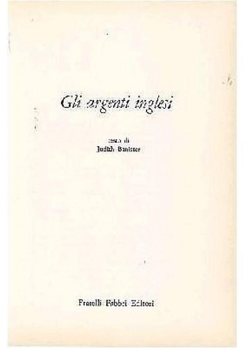 GLI ARGENTI INGLESI di Judith Banister - Fabbri editore collana elite, 1966