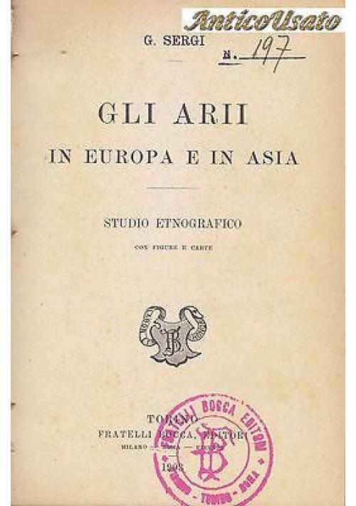 GLI ARII IN EUROPA E IN ASIA STUDIO ETNOGRAFICO di G. Sergi 1903 Fratelli Bocca