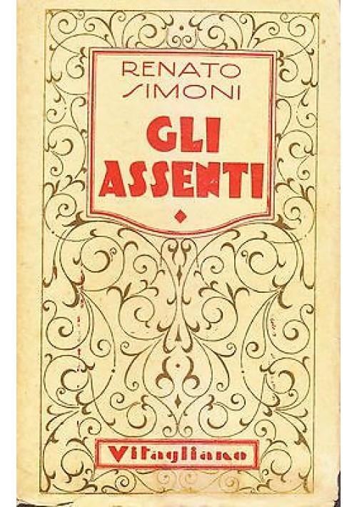 GLI ASSENTI di Renato Simoni - Casa Editrice Vitagliano 1929
