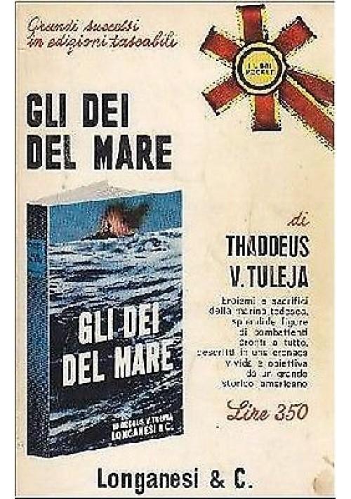 GLI DEI DEL MARE di Thaddeus V Tuleja - eroismi e sacrifici della marina tedesca