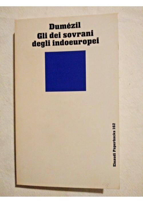 GLI DEI SOVRANI DEGLI INDOEUROPEI di Georges Dumezil 1985 Einaudi Paperbacks