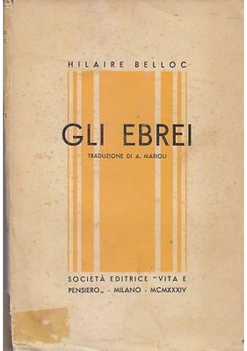 GLI EBREI di Hilaire Belloc 1934 Società Editrice Vita e Pensiero