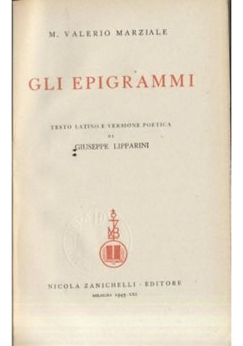 GLI EPIGRAMMI di Valerio Marziale - 1943 Zanichelli - testo latino a fronte