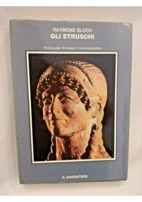 GLI ETRUSCHI di Raymond Bloch 1984 il saggiatore libro storia archeologia