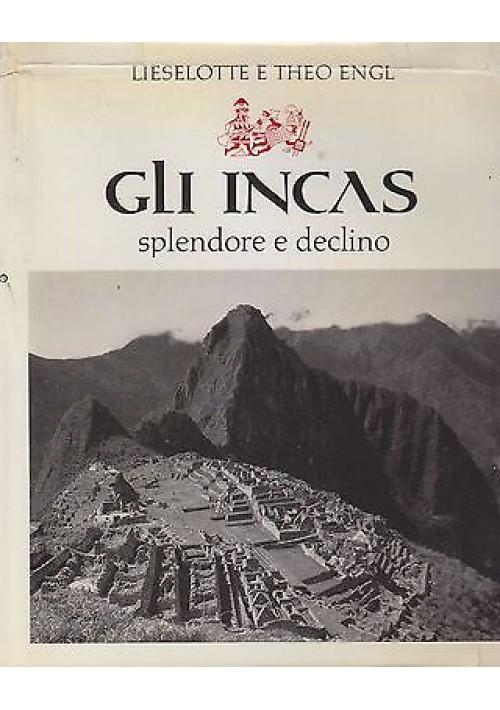 GLI INCAS SPLENDORE E DECLINO di Lieselotte e Theo Engl 1970 Aldo Martello