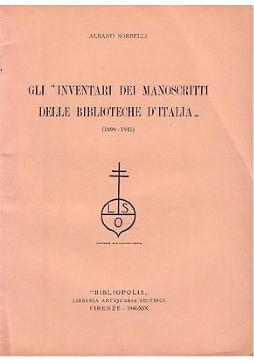 GLI INVENTARI DEI MANOSCRITTI DELLE BIBLIOTECHE D'ITALIA (1890-1941) di Sorbelli