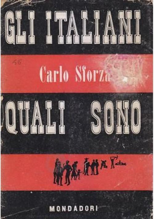 GLI ITALIANI QUALI SONO - Carlo Sforza - 1946 Mondadori