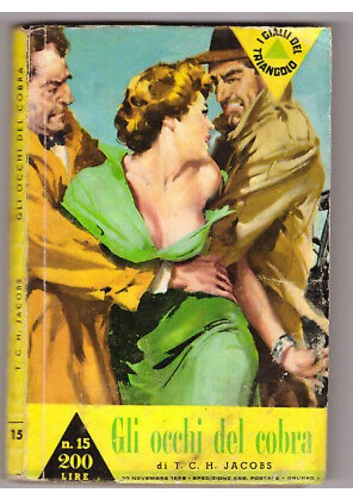 GLI OCCHI DEL COBRA T. C. H. Jacobs 1958 i gialli del triangolo n.15