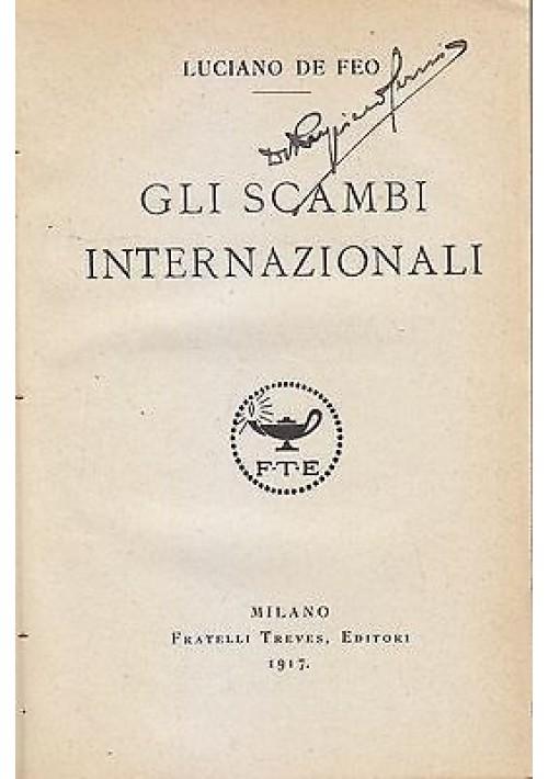 GLI SCAMBI INTERNAZIONALI  di Luciano De Feo 1917 Fratelli Treves editori