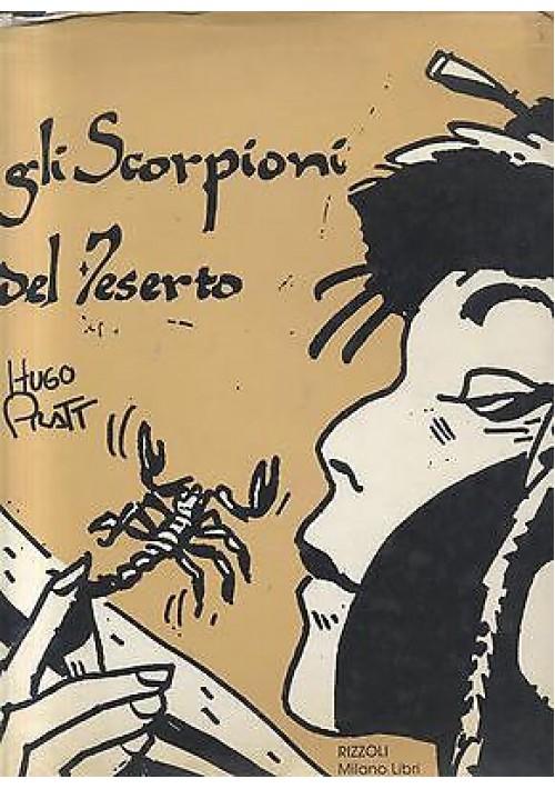 GLI SCORPIONI DEL DESERTO Ugo Pratt - Rizzoli Editore 1989