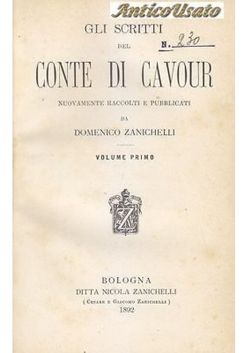 GLI SCRITTI DEL CONTE DI CAVOUR raccolti da Domenico Zanichelli 2 volumi 1892