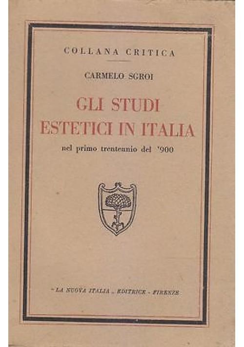 GLI STUDI ESTETICI IN ITALIA NEL PRIMO TRENTENNIO DEL '900 di Carmelo Sgroi 1932