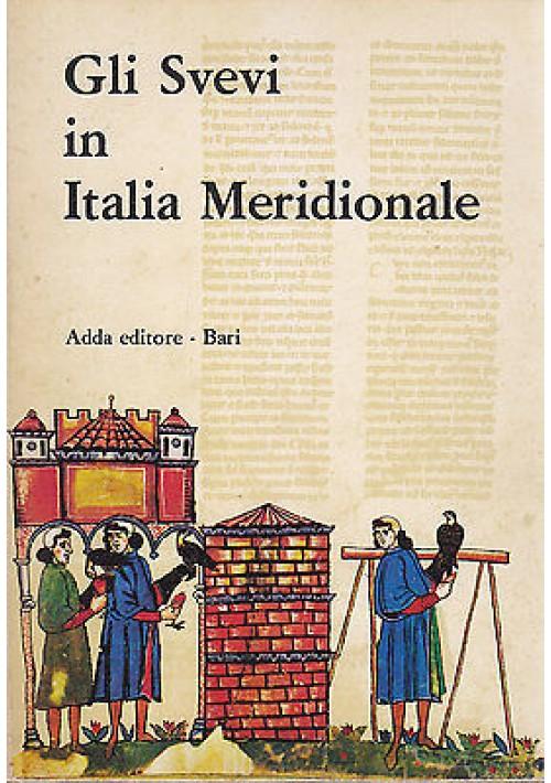 GLI SVEVI IN ITALIA MERIDIONALE GUIDA ALLA MOSTRA Adda Editore  II ediz. 1980