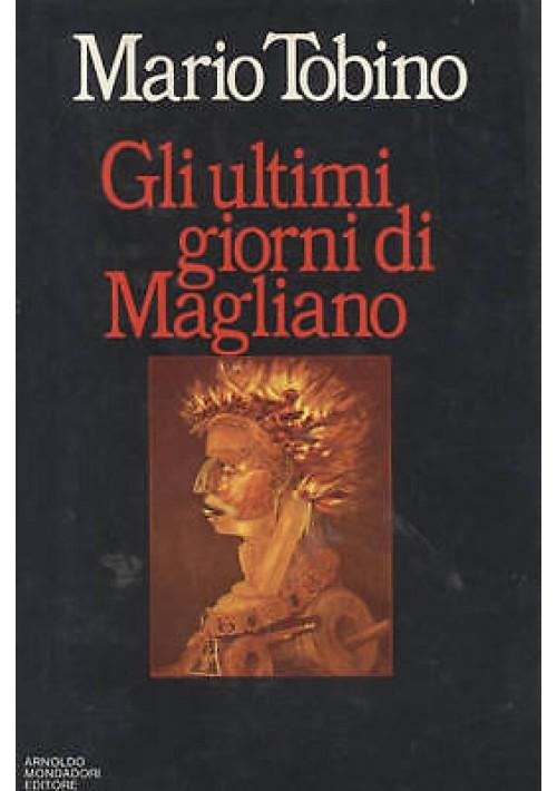 GLI ULTIMI GIORNI DI MAGLIANO di Mario Tobino - prima I edizione 1982 Mondadori