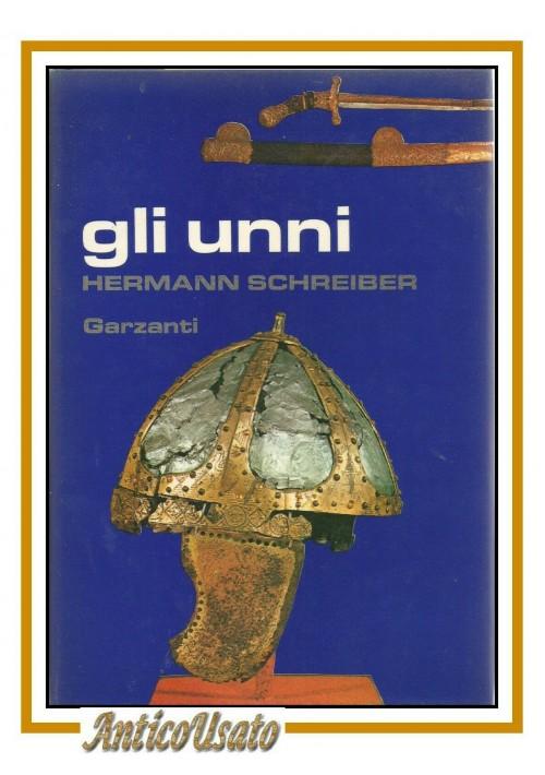 GLI UNNI di Hermann Schreiber 1976 Garzanti prima edizione libro storia degli