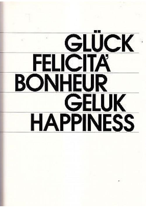 GLUCK FELICITA BONHEUR GELUK HAPPINESS Edizione Culturale Europea molte foto