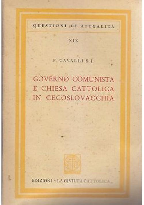 GOVERNO COMUNISTA E CHIESA CATTOLICA IN CECOSLOVACCHIA di F. Cavalli 1950