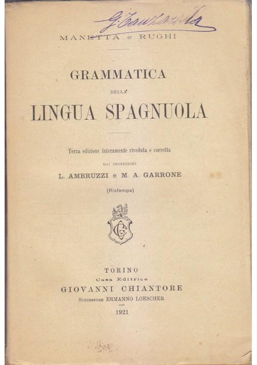 GRAMMATICA DELLA LINGUA SPAGNUOLA di Manetta e Rughi 1921 Chiantore editore
