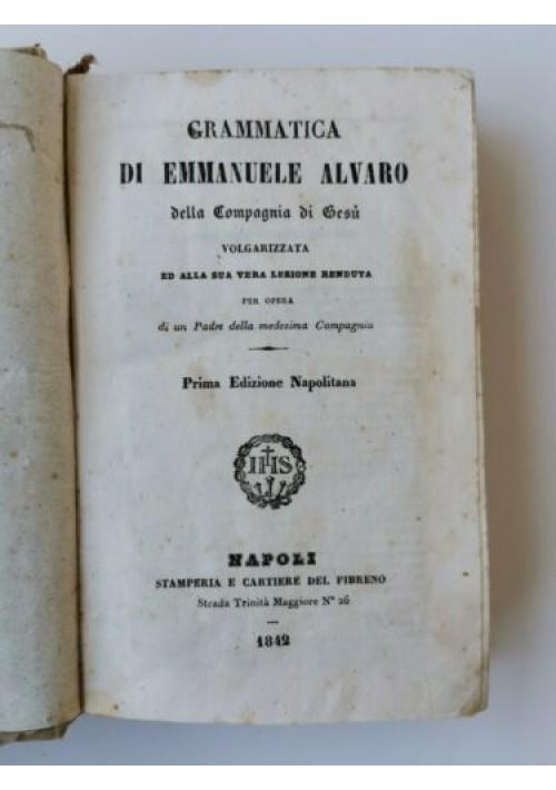 GRAMMATICA DI EMMANUELE ALVARO 1842 libro antico stamperia del fibreno Napoli