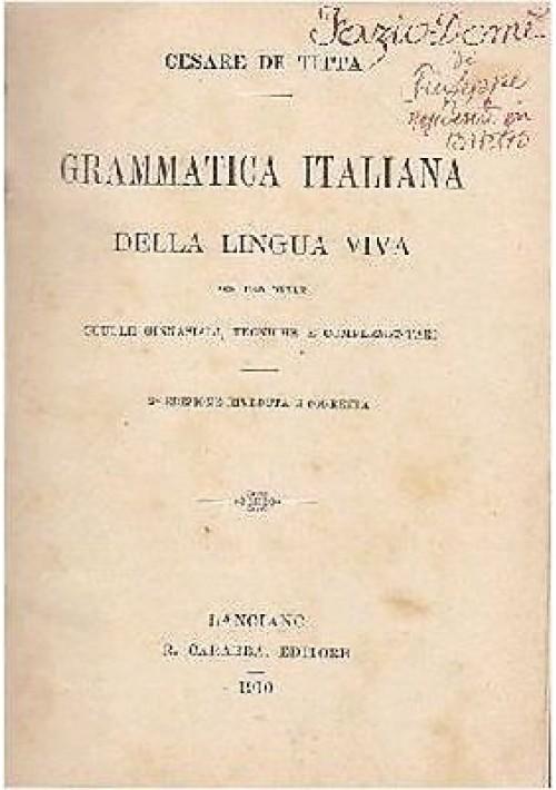 GRAMMATICA ITALIANA DELLA LINGUA VIVA e ANALISI LOGICA di Cesare De Titta 1910