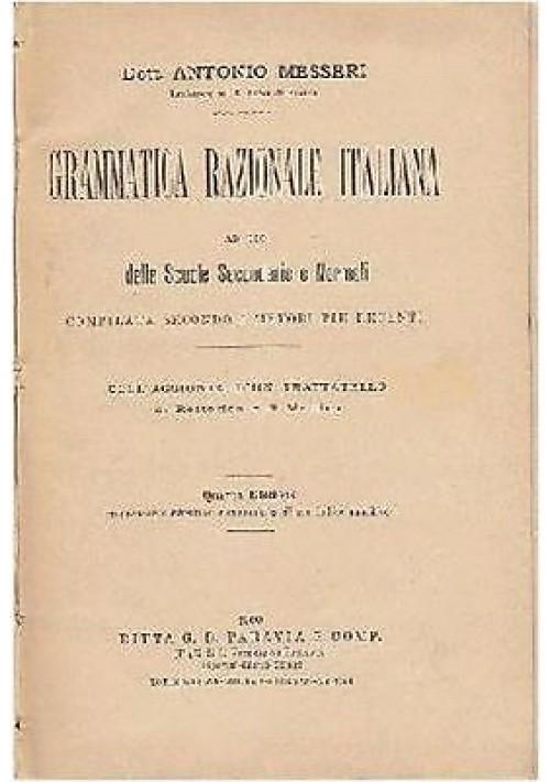 GRAMMATICA RAZIONALE ITALIANA di Antonio Messeri 1900 Paravia editore