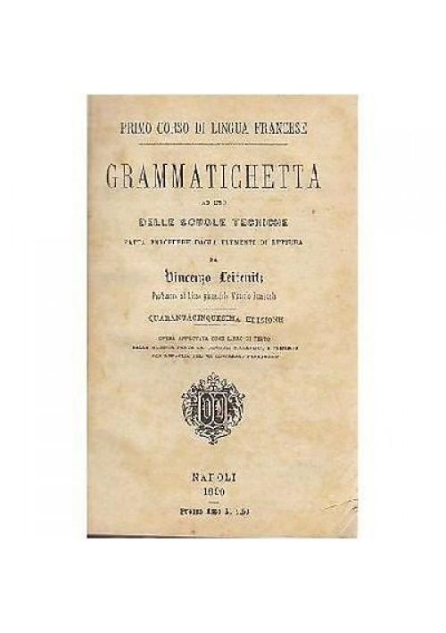 GRAMMATICHETTA FRANCESE di Vincenzo Leitenitz 1890 Primo corso  Lingua francese