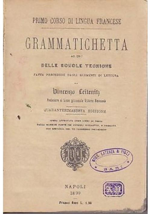 GRAMMATICHETTA PRIMO CORSO DI LINGUA FRANCESE di Leitenitz 1899 scolastico