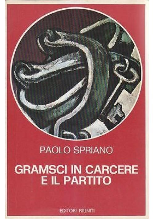 GRAMSCI IN CARCERE E IL PARTITO di Paolo Spriano 1977 Editori Riuniti