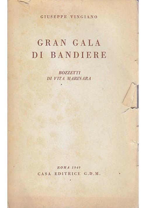 GRAN GALA DI BANDIERE bozzetti di vita marinara di Giuseppe Vingiano 1949 GDM