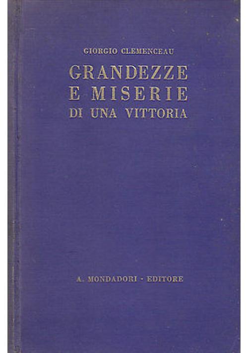 GRANDEZZE E MISERIE DI UNA VITTORIA Giorgio Clemenceau I guerra mondiale prima