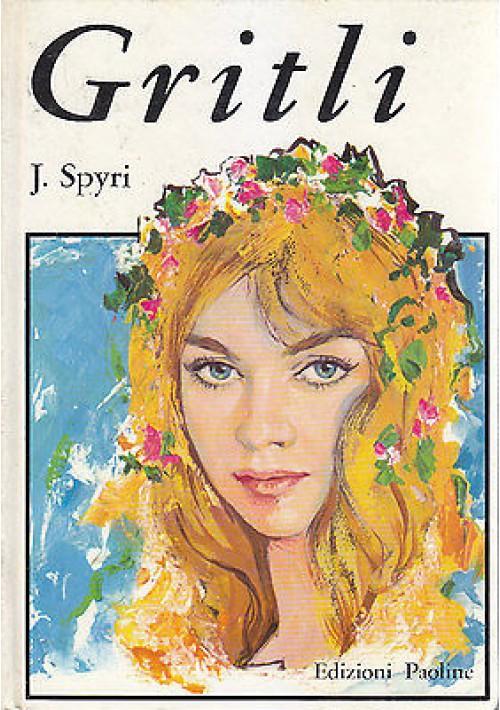 GRITLI di Johanna Spyri 1974  Edizioni Paoline - illustrato Ruffinelli