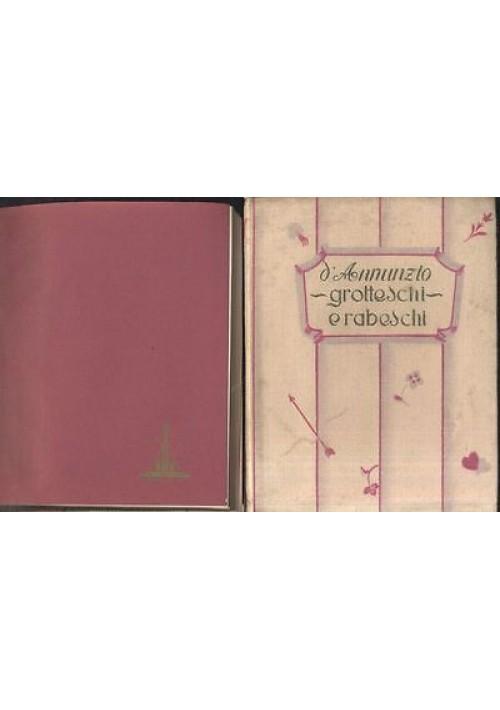 GROTTESCHI E RABESCHI di Gabriele D'Annunzio 1932 Rizzoli copertina seta