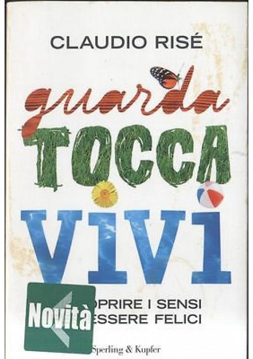 GUARDA TOCCA VIVI di Claudio Risè 2011 Sperling & Kupfer