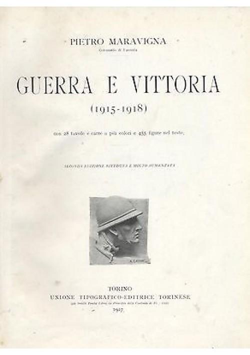 GUERRA E VITTORIA (1915 1918) di Pietro Maravigna - I GUERRA MONDIALE 1927 UTET