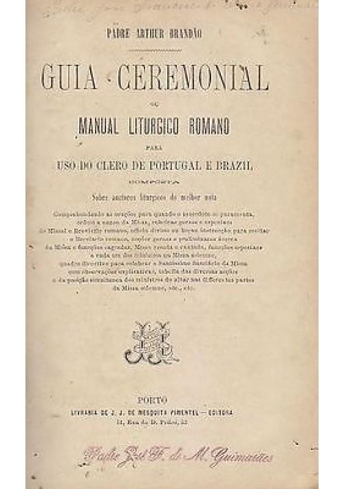 GUIA CERMONIAL OU MANUAL LITURGICO ROMANO di  Padre Arthur Grandao - Portugal