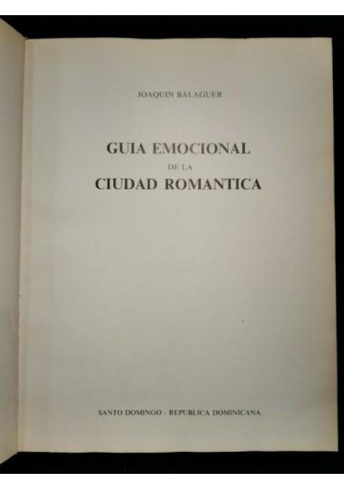 GUIA EMOCIONAL DE LA CIUDAD ROMANTICA DI Joaquim Balaguer libro su Santo Domingo
