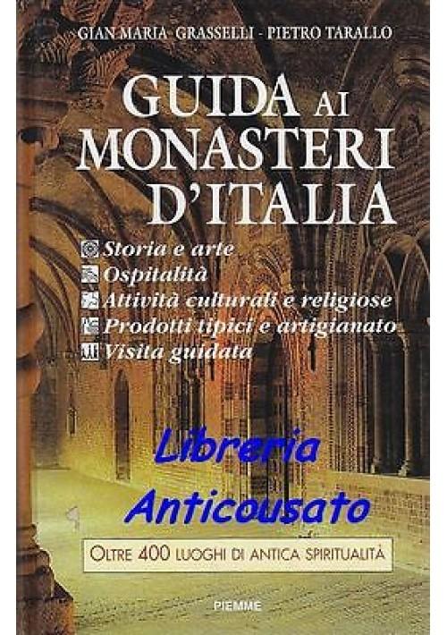 GUIDA AI MONASTERI D'ITALIA  450 METE TURISTICO RELIGIOSE di Grassell e Tarallo