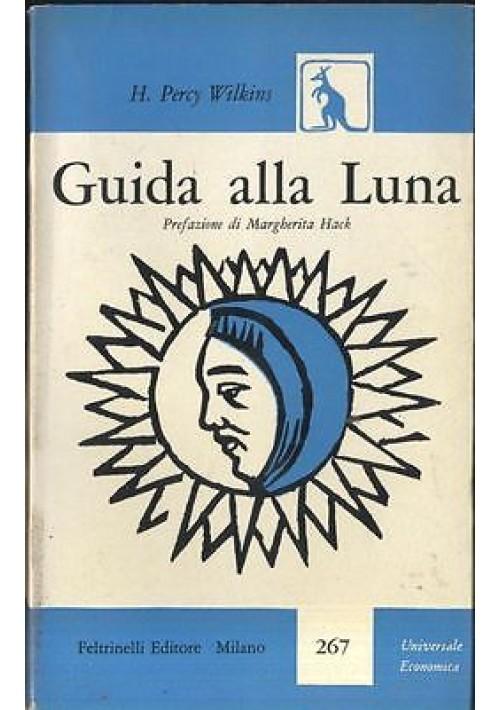 GUIDA ALLA LUNA di H. Percy Wilkins 1959  Feltrinelli prefazione Margherita Hack