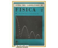 GUIDA DEL LABORATORIO DI FISICA 2 a cura del PSSC Zanichelli editore 1962 libro