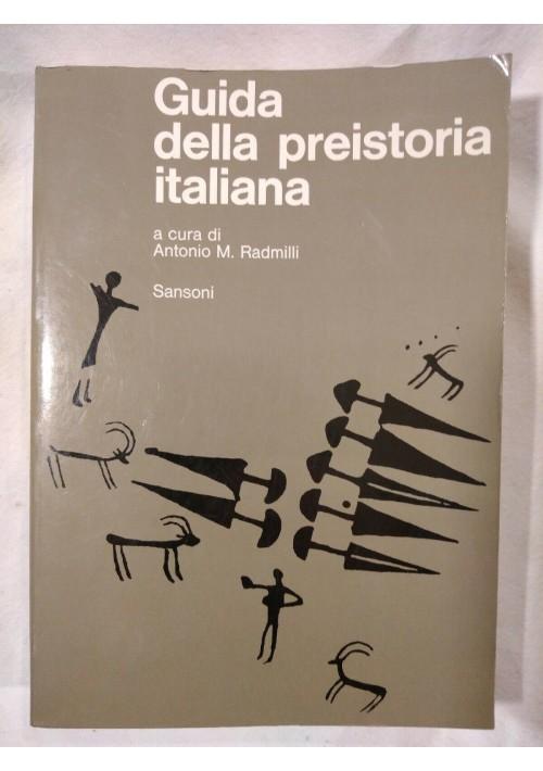 GUIDA DELLA PREISTORIA ITALIANA di Antonio Radmilli 1978 Sansoni Orientamenti *