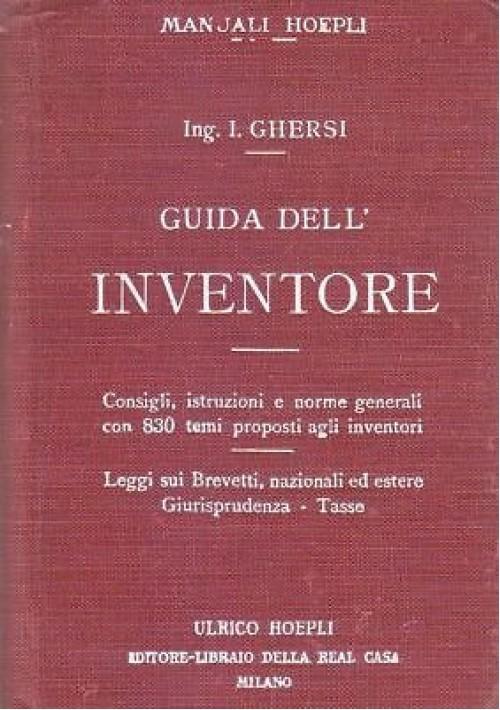 GUIDA DELL'INVENTORE Italo Ghersi 1915 Hoepli manuali OTTIME CONDIZIONI *