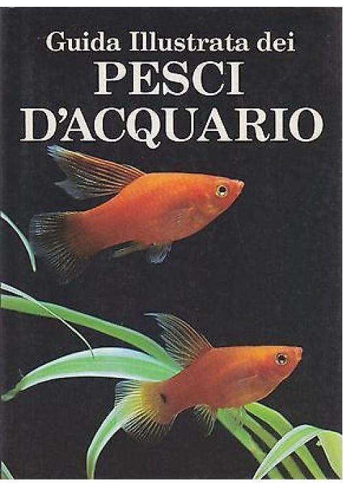 GUIDA ILLUSTRATA DEI PESCI D'ACQUARIO di Dick Mills - Vallardi Editore 1987