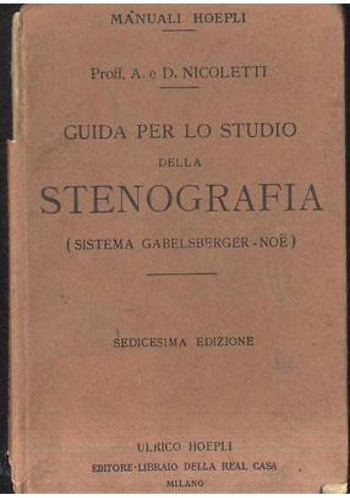 GUIDA PER LO STUDIO  DELLA  STENOGRAFIA di Nicoletti 1937 manuali Hoepli